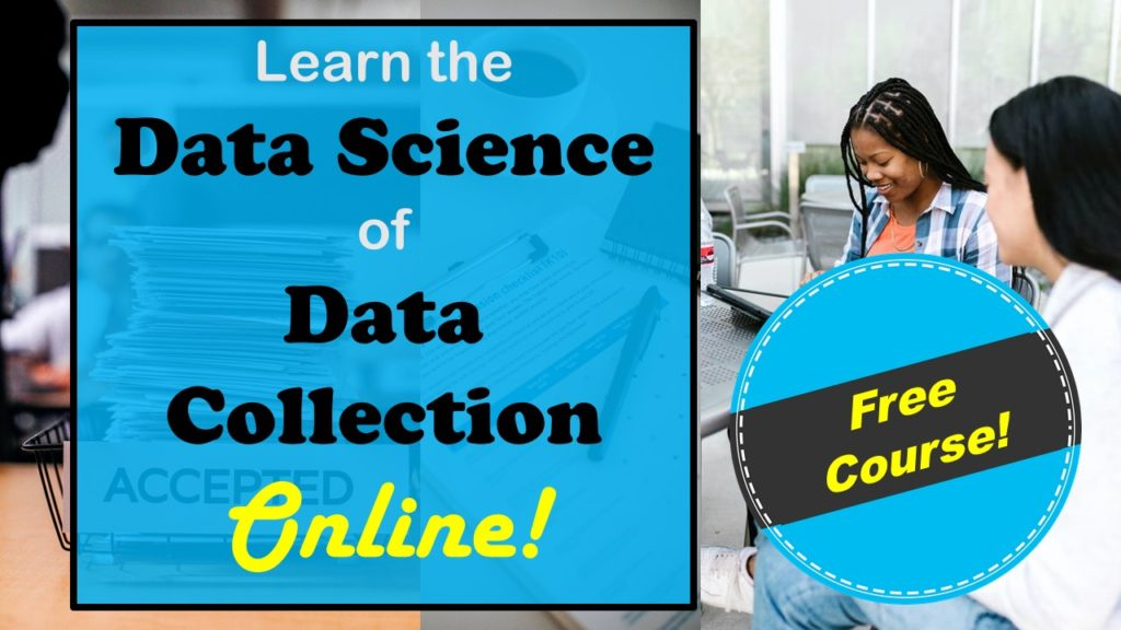 Take this free online course in the data science of data collection to further your career